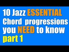 (4) 10  common Jazz ESSENTIAL Chord progressions you NEED to know PART 1 - YouTube