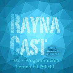 RaynaCast 02 - Programmieren Lernen ist Pflicht   der Podcast aus dem Coworking Space Rayaworx Mallorca
