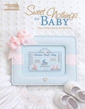Sweet Nothings to cross stitch for baby by Judy Whitman & Leisure Arts!