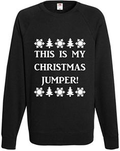 This Is My Christmas Jumper! Funny Xmas Sweatshirt Jumper Pullover Gift Present