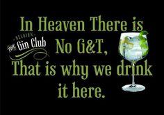 Gin Quotes, Gin And Tonic, Wine Glass, Beverages, Heaven, Posters, Times, Bar, Happy
