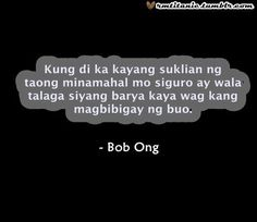 Bob Ong :) Bisaya Quotes, Patama Quotes, Tagalog Love Quotes, Sad Love Quotes, Qoutes, Heartbroken Quotes, Heartbreak Quotes, Hugot Lines Tagalog, Hugot Quotes