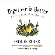 Together Is Better : A Little Book of Inspiration (Hardcover) (Simon Sinek) : Target