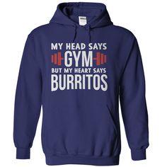 My Head Says Gym, My Heart Says Burritos