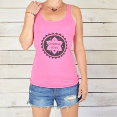 A personal favorite from my Etsy shop https://www.etsy.com/listing/199372006/i-choose-love-bright-pink-racer-back