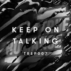 NEW SINGLE: TENSNAKE – KEEP ON TALKING (2015/06/08) -- https://musicpickings.wordpress.com/2015/05/20/new-single-tensnake-keep-on-talking-20150608/