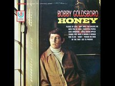 "Bobby Goldsboro, singer noted for his 1968 Top 40 No. 1 hit ""Honey"", grew up in Dothan and graduated from Dothan High School. I Miss You Lyrics, Missing You Lyrics, Bad Songs, Music Songs, Music Videos, Bobby Goldsboro Songs, 60s Music, Greatest Songs, News Songs"