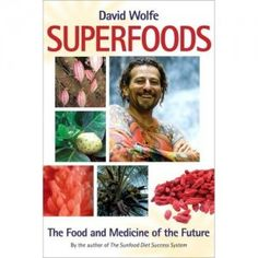 Superfoods, David Wolfe