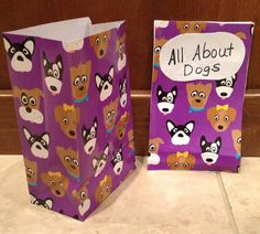 "Use party bags and other sacks for book covers.  This sack can be used for an Expert Book ""All About Dogs."" Kathy Griffins Teaching Strategies"