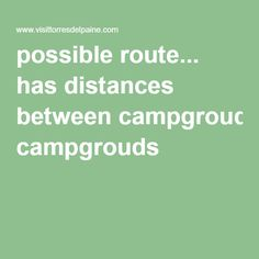 possible route... has distances between campgrouds