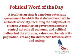 Political Word of the Day / A totalitarian state is a modern autocratic government in which the state involves itself in all facets of society, including the daily life of its citizens. A totalitarian government seeks to control not only all economic and political matters but the attitudes, values, and beliefs of its population, erasing the distinction between state and society.
