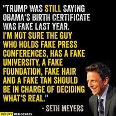 Funny Quotes About Donald Trump by Comedians and Celebrities: Seth Meyers on Trump's Birther Charade