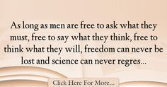 The most popular Marcel Proust Quotes About Freedom - 24231 : As long as men are free to ask what they must, free to say what they think, free to think what they will, freedom can never be lost and science can never : Best Freedom Quotes Proust Quotes, Freedom Quotes, Marcel Proust, Awkward, Lol, Sayings, Words, Quotes About Freedom, Lyrics