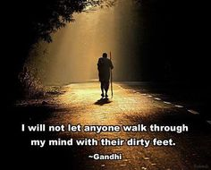 Well said ever by Gandhi