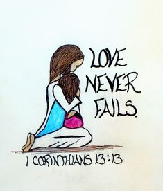 """Love never fails."" 1 Corinthians 13:13 (Scripture doodle of encouragement)"