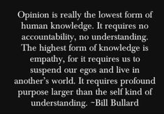 Such an interesting perspective, and lovely to think. I think we would all benefit more if there was more empathy. Now Quotes, Great Quotes, Words Quotes, Wise Words, Quotes To Live By, Life Quotes, Inspirational Quotes, Sayings, Wisdom Quotes