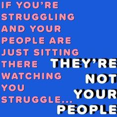 If you're struggling and your people are just sitting there watching you struggle, they' re not your people. - unknown #ATXtherapist #MirandaDooleyMFT #MentalHealth #AustinTexas #Austin360 #Austin512 #Austinite #hookemhorns #do512 #365thingsaustin #Austin #atxconnect #atxdaily #AustinLocal #ATX #ATXlife #ATIiving #atxlivin #atxlocal #atxdomain #atxfitfam #atxhealth #atxtherapy #atxlifestyle #hillcountry #Longhorn #theuniversityoftexas #utexas #512 Therapy, Photo And Video, Health, People, Life, Instagram, Health Care, Healing, People Illustration