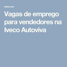Vagas de emprego para vendedores na Iveco Autoviva