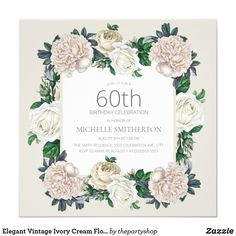 Elegant vintage ivory/cream floral birthday party invitation for women 60th Birthday Party Invitations, 40th Birthday, Birthday Ideas, Floral Invitation, Invitation Ideas, Ivory, Cream, Elegant, 30th
