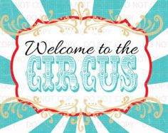 """Printable DIY Vintage Circus Welcome to the Circus sign - 8.5"""" x 11"""" INSTANT DOWNLOAD"""
