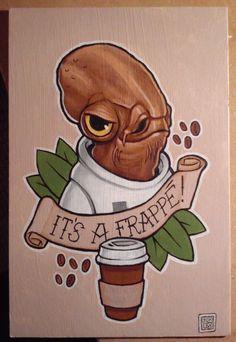 Admiral Ackbar - It's a Frappe! by DQuinn89.deviantart.com on @DeviantArt