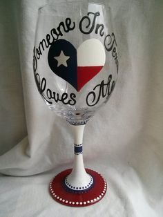 Someone In Texas Loves Me Hand Painted Wine Glass Red White Blue Heart Flag Star