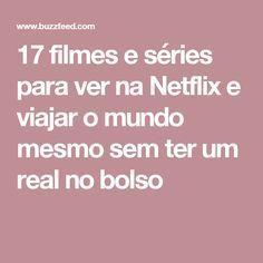 17 filmes e séries para ver na Netflix e viajar o mundo mesmo sem ter um real no bolso