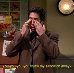 MY SANDWICH? haha, ross :) #friends