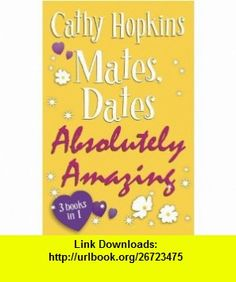 Mates, Dates Absolutely Amazing (9781848120280) Cathy Hopkins , ISBN-10: 1848120281  , ISBN-13: 978-1848120280 ,  , tutorials , pdf , ebook , torrent , downloads , rapidshare , filesonic , hotfile , megaupload , fileserve