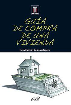 Guía de compra de una vivienda (Spanish Edition) - Kindle edition by Cuervo, Elena, Alfageme, Susana. Professional & Technical Kindle eBooks @ Amazon.com - De Vecchi Ediciones - DVE - Editorial Devecchi - DVE Publishing - DVE Ediciones