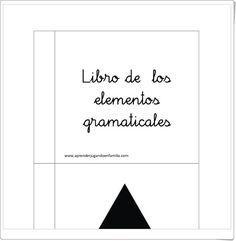 Libro de los elementos gramaticales (Eva Díaz Sánchez) Spanish, Teaching Resources, Montessori Materials, Spanish Language, Interactive Notebooks, Spain