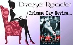 Diverse Reader: Release Day Review... Safe Haven by Caitlin Ricci ...