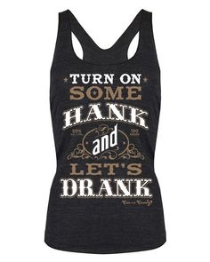 Fitted Tank Top: Turn On Some Hank and Let's Drank