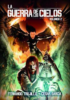 La Guerra de los Cielos. Volumen II y III. - Fernando Trujillo y César García Muñoz