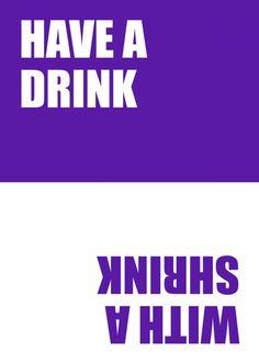 Have A Drink With A Shrink | 180° | Echte Postkarten online versenden…