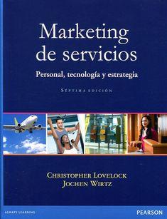 Marketing de servicios : personal, tecnología y estrategia / Christopher Lovelock, Jochen Wirtz (2012)