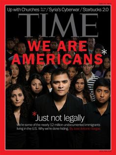 Time magazine cover: We are Americans *Just not legally