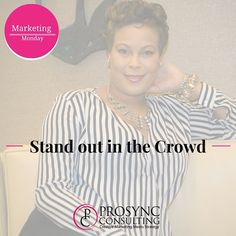 Stand out be uniquely you! Be bold, take risks where others haven't.  Find your voice. When you stand out it forces you to be on top of your game.  #marketing #entrepreuneur #smallbusinessowner #smallbusiness #greatness #entrepreneurs #content #prosync