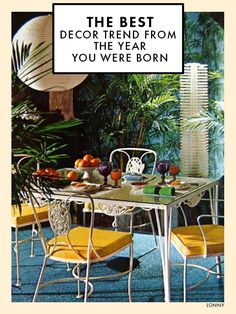 The Best Decor Trend From The Year You Were Born.