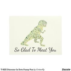Shop T-REX Dinosaur In Dots Funny Pun Doormat created by Critterfly. Funny Puns, Welcome Mats, Doormat, T Rex, Dots, Funny Pun Names, Stitches, Door Mats, Hilarious Texts