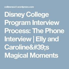 Disney College Program Interview Process:  The Phone Interview | Elly and Caroline's Magical Moments