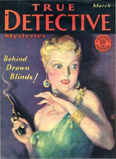 "gentlemanlosergentlemanjunkie: ""True Detective Mysteries, Vol. 12, no. 6, March 1930; cover art by Dalton Stevens. """