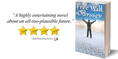 Review: Free Will Odyssey by Larry Kilham ★★★★ https://buff.ly/2zTroXk?utm_content=buffer1cfc6&utm_medium=social&utm_source=pinterest.com&utm_campaign=buffer #sciencefiction #speculativefiction