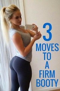 3 moves to a firm booty