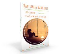 Download gratis het succesvolle E-book Van Stress Naar Rust