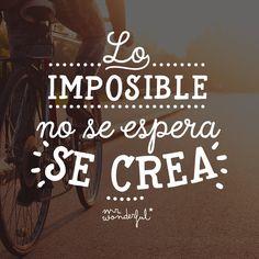 Lo imposible no se espera... se crea