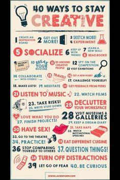 40 Ways to Stay Creative - #28 is always good advice