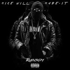 Mike WiLL Made-It presents #Ransom