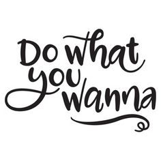 Silhouette Design Store: do what you wanna