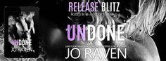 A Wonderful World of Words:  Title: UndoneAuthor: Jo RavenCover Designer: RBA...#KINDLEUNLIMITED #NEWRELEASE #99C #JoRaven #BeMyBookBoyfriend
